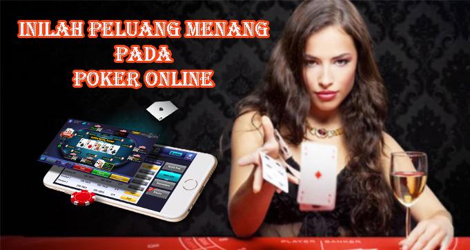 Inilah Peluang Menang Pada Poker Online