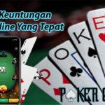 Miliki Keuntungan Poker Online Yang Tepat