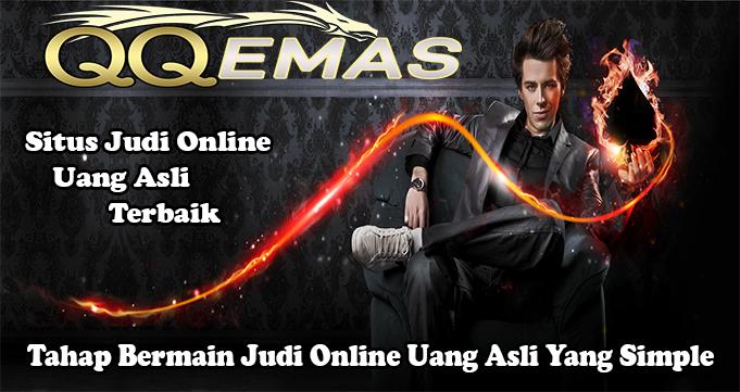 Tahap Bermain Judi Online Uang Asli Yang Simple