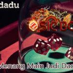 Strategi Menang Main Judi Dadu Online
